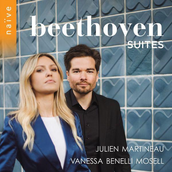 Julien Martineau, Vanessa Benelli Mosell, Yann Dubost, José Fillatreau - Beethoven Suites