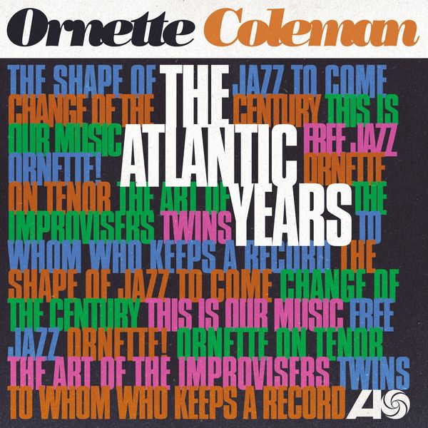 Ornette Coleman - The Atlantic Years (Remastered)