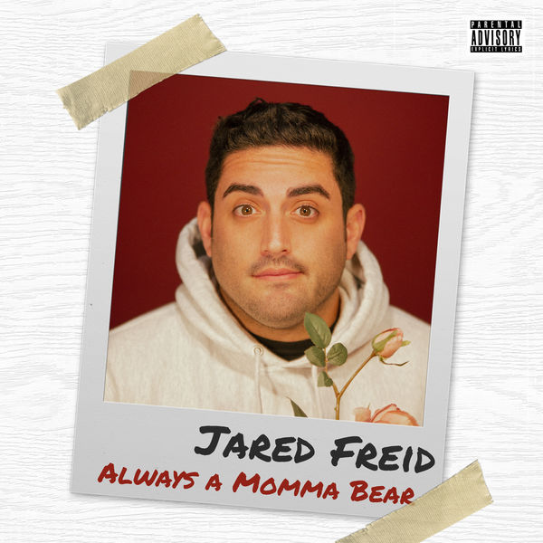Jared Freid - Always a Momma Bear