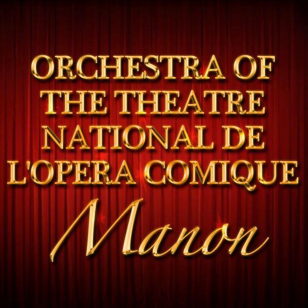Orchestra Of The Theatre National De L'Opera Comique - Manon
