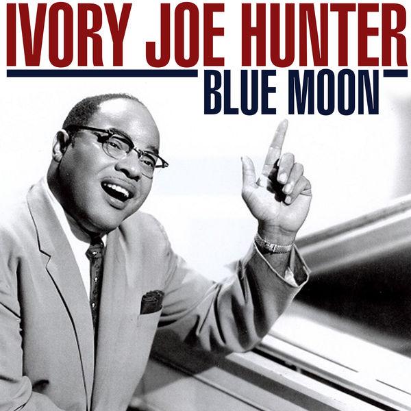 Ivory Joe Hunter - Blue Moon
