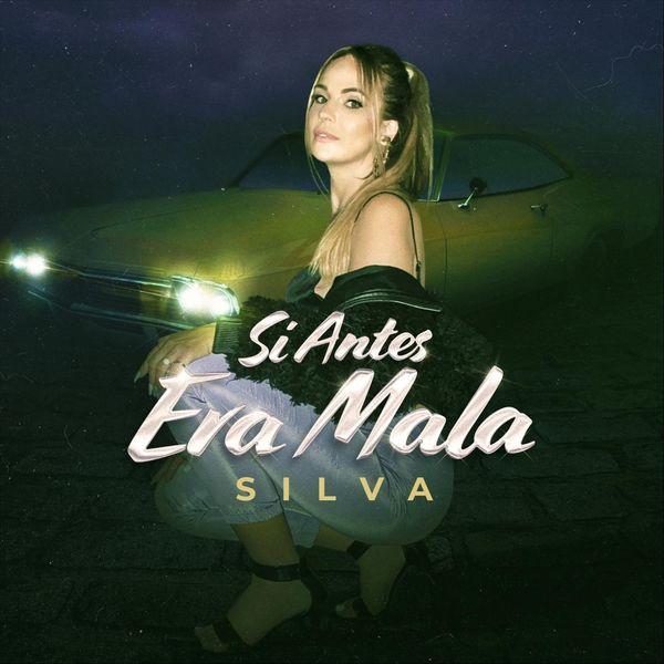 Silva - Si Antes Era Mala