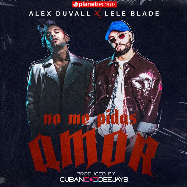Alex Duvall - No Me Pidas Amor