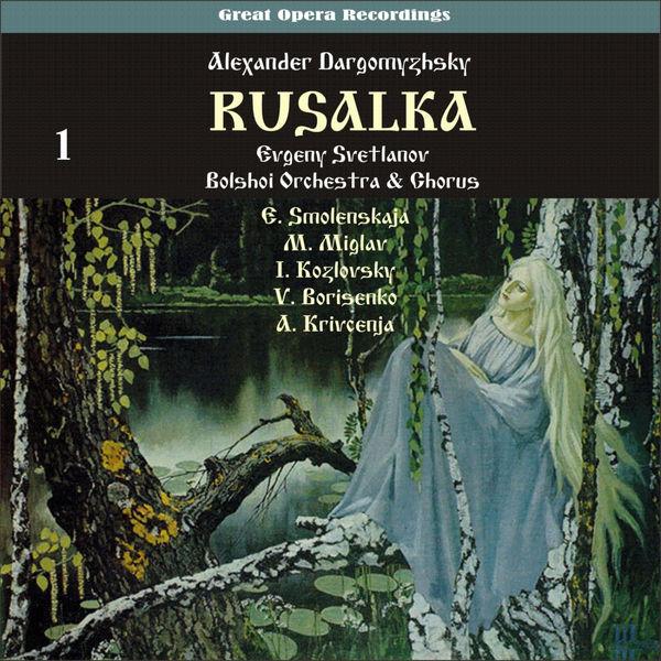 Bolshoi Orchestra & Chorus - Dargomyzhsky: Rusalka [1947], Vol. 1
