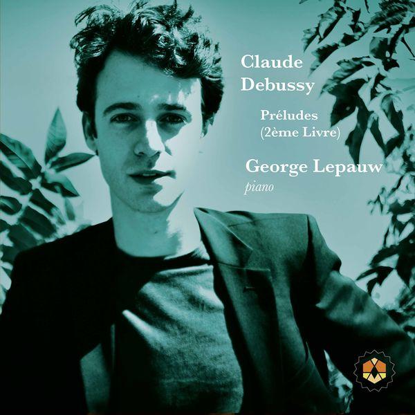 George Lepauw - Debussy: Préludes, Book 2, L. 123