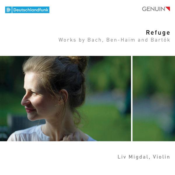 Liv Migdal - Refuge: Works by Bach, Ben-Haim & Bartók