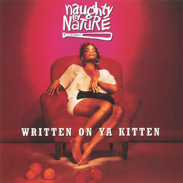 Naughty By Nature Written on Ya Kitten