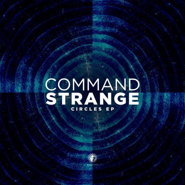Command Strange - Circles - EP