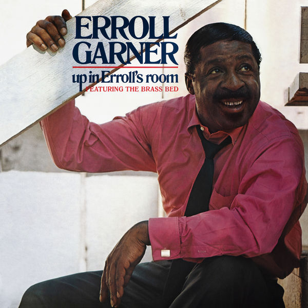 Erroll Garner - Up in Erroll's Room (featuring the Brass Bed) (Octave Remastered Series)