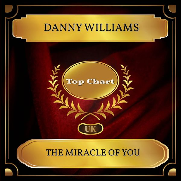 Danny Williams - The Miracle of You