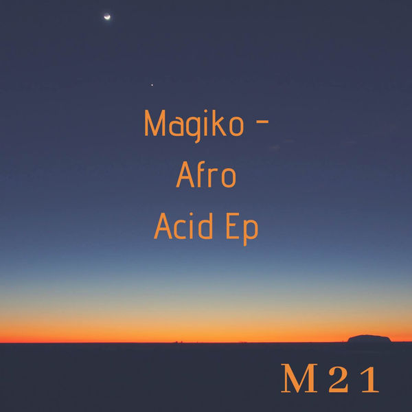 Afro Acid   Magiko – Download and listen to the album