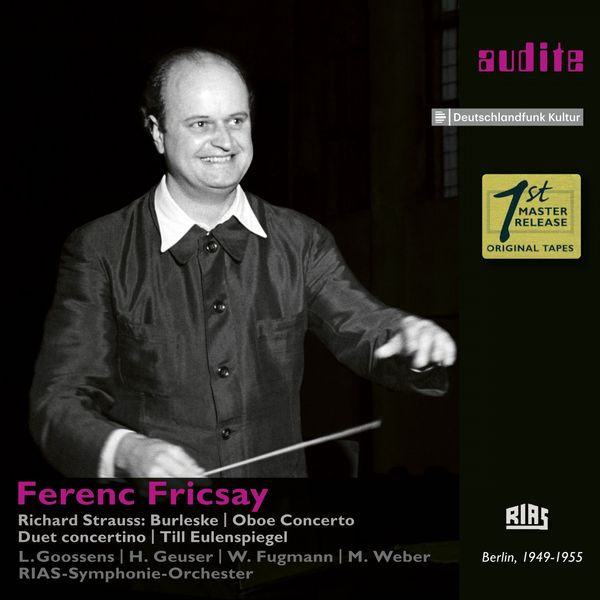 RIAS-Symphonie-Orchester & Ferenc Fricsay - Richard Strauss: Burleske, Oboe Concerto, Duet Concertino & Till Eulenspiegel (RIAS 1st Master Release)