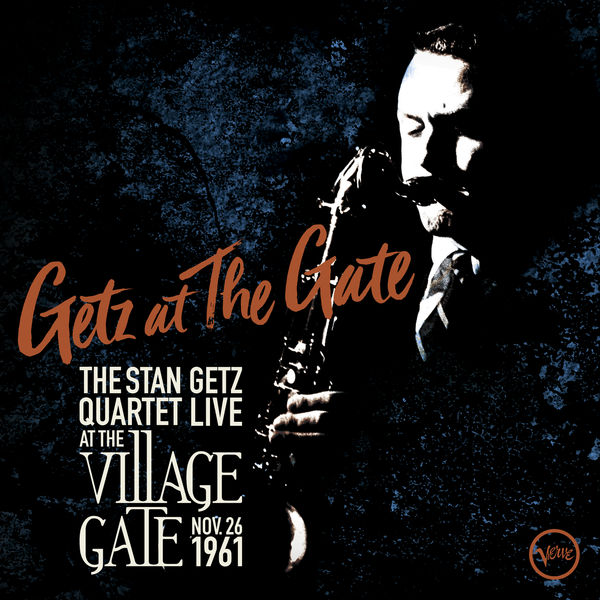 Stan Getz - Getz At The Gate - Live at the Village Gate - Nov. 26, 1961
