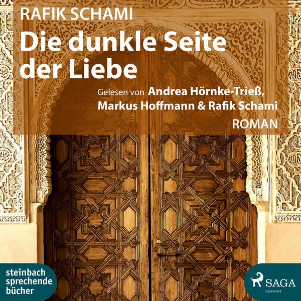 Rafik Schami - Die dunkle Seite der Liebe (Ungekürzt)