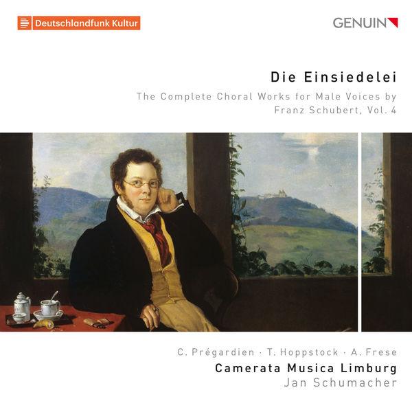 Camerata Musica Limburg|Die Einsiedelei: The Complete Choral Works for Male Voices by Franz Schubert, Vol. 4