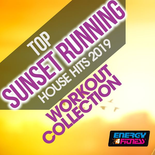 Various Artists - Top Sunset Running House Hits 2019 Workout Collection
