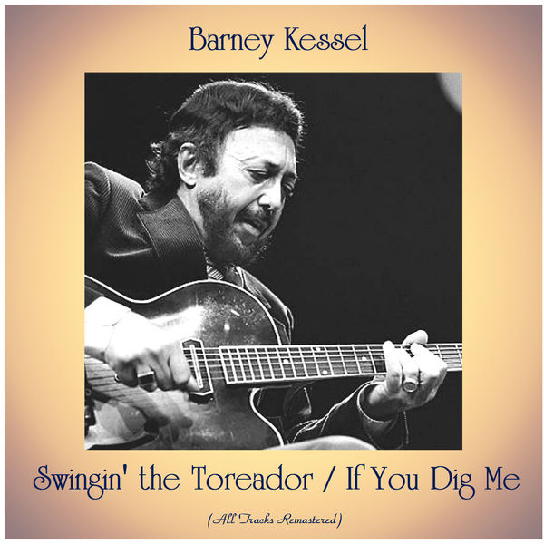 Barney Kessel - Swingin' the Toreador / If You Dig Me