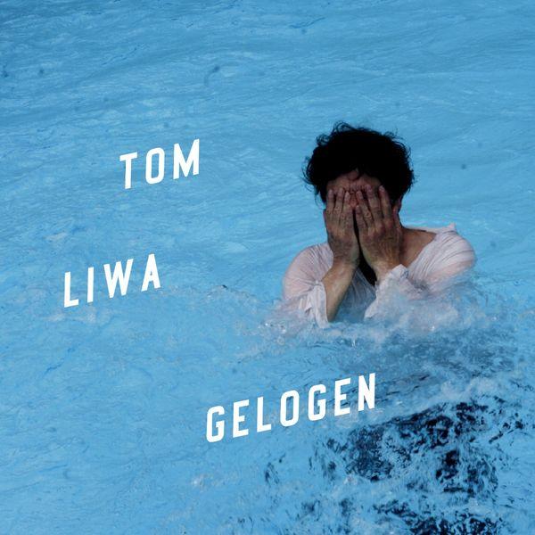Tom Liwa - Gelogen