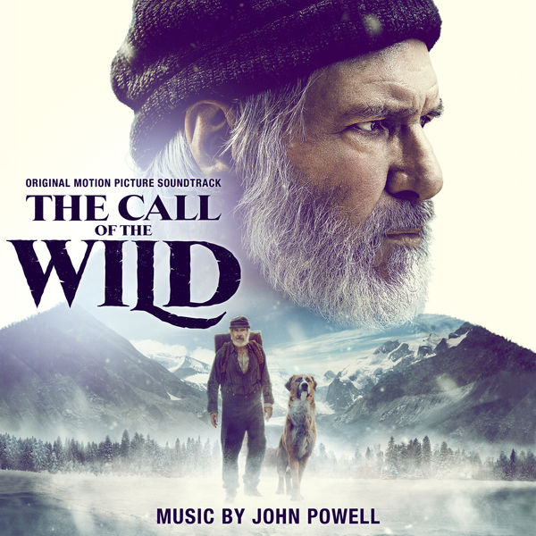 John Powell - The Call of the Wild