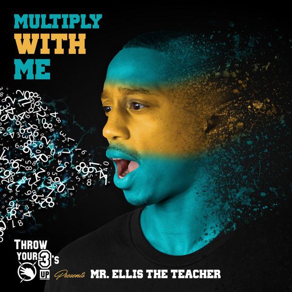 Mr. Ellis The Teacher - Multiply with Me