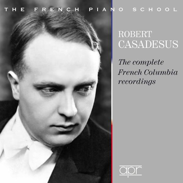 Robert Casadesus - The Complete French Columbia Recordings (1928-1939)