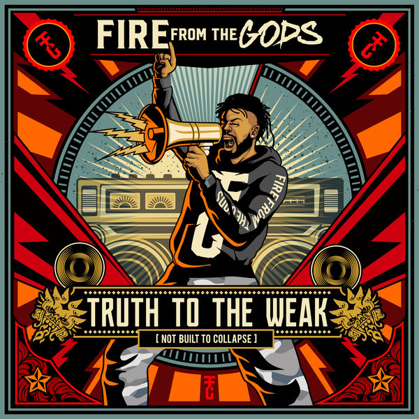 Fire From The Gods - Truth To the Weak (Not Built To Collapse)