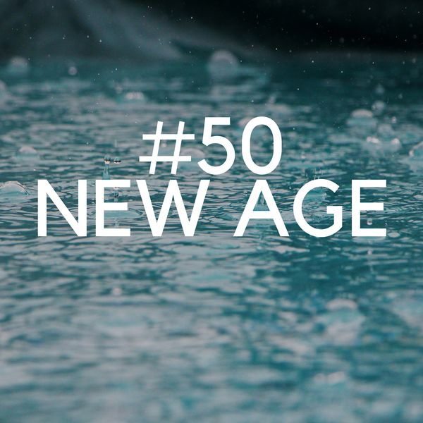 50 New Age - The Best Collection of Rain Sounds, Sea Waves