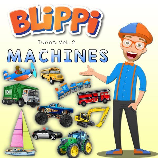 Blippi - Blippi Tunes, Vol. 2: Machines (Music for Toddlers)