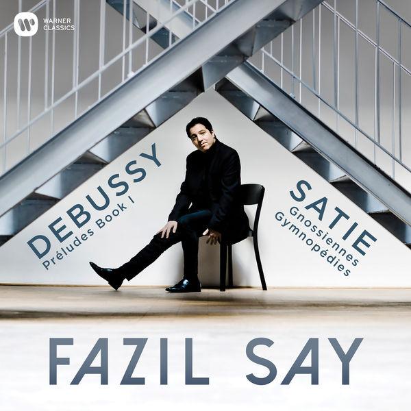 Fazil Say - Debussy : Préludes - Satie: Gymnopédies, Gnossiennes