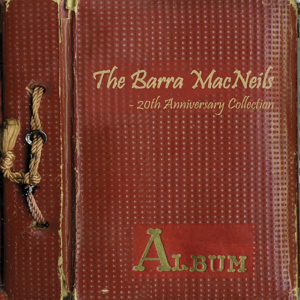 The Barra MacNeils - 20th Anniversary Collection Album