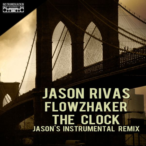 Jason Rivas, Flowzhaker - The Clock (Jason's Instrumental Remix)