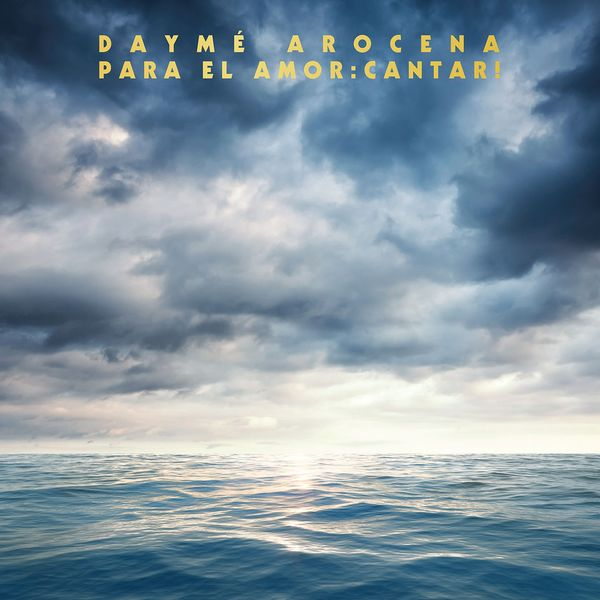 Daymé Arocena - Para el Amor: Cantar!