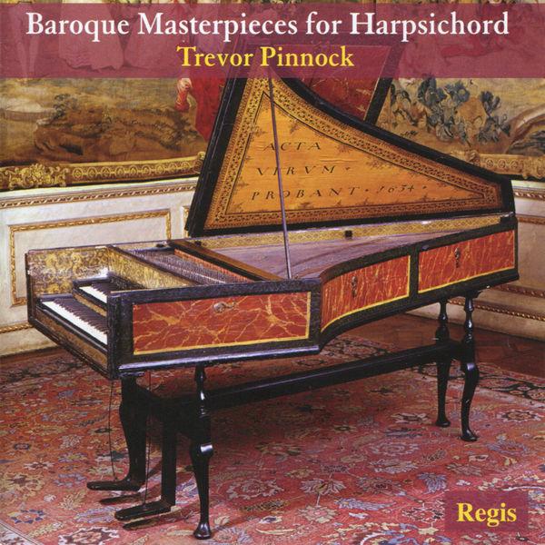 Trevor Pinnock|Baroque Masterpieces for Harpsicord