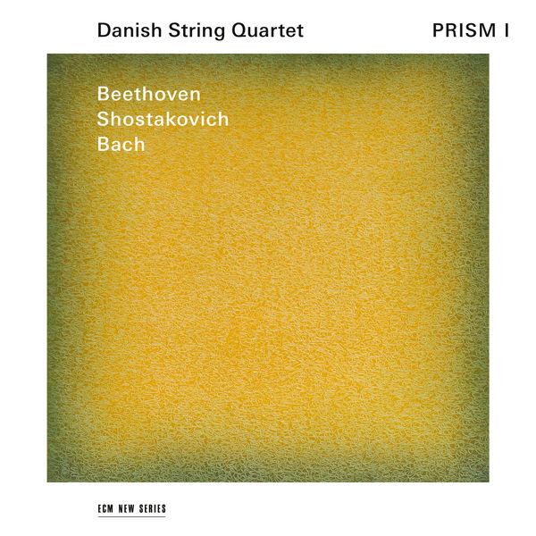 Danish String Quartet - Prism I (Bach, Shostakovich, Beethoven)