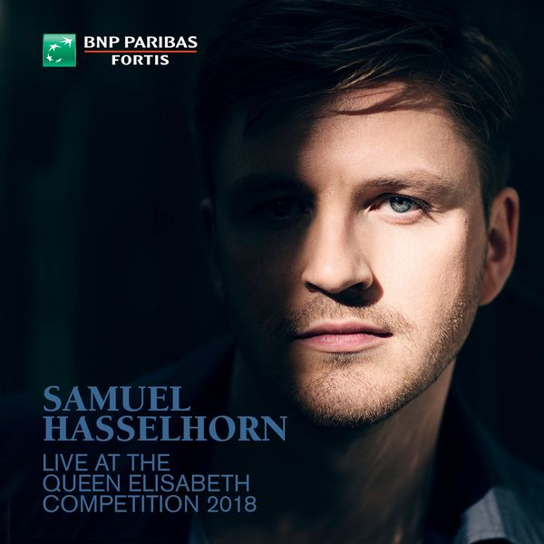 Samuel Hasselhorn - Samuel Hasselhorn Live at the Queen Elisabeth Competition 2018
