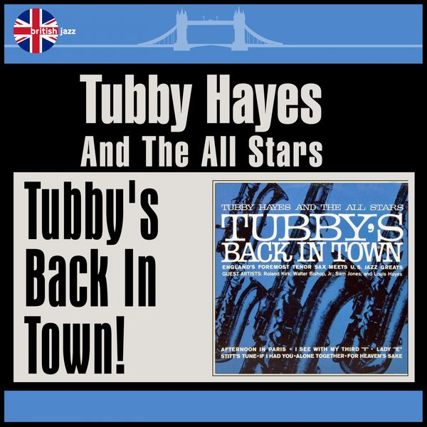 Tubby Hayes And The All Stars - Tubby's Back In Town!