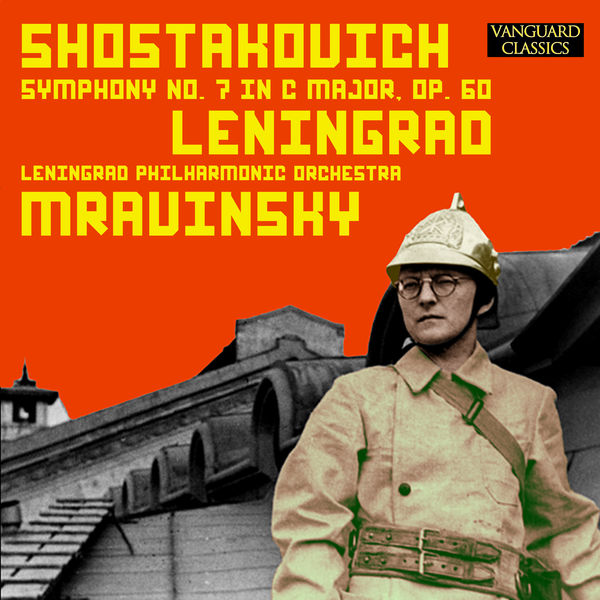 "Evgueni Mravinski - Shostakovich: Symphony No. 7 in C Major ""Leningrad"", Op. 60 –The Legendary 1953 Mravinsky Recording"