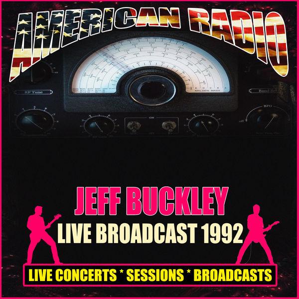 Jeff Buckley - Live Broadcast 1992