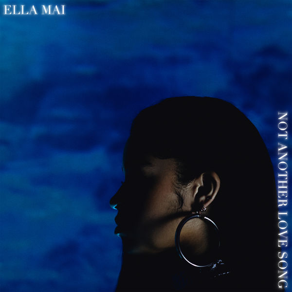Ella Mai|Not Another Love Song
