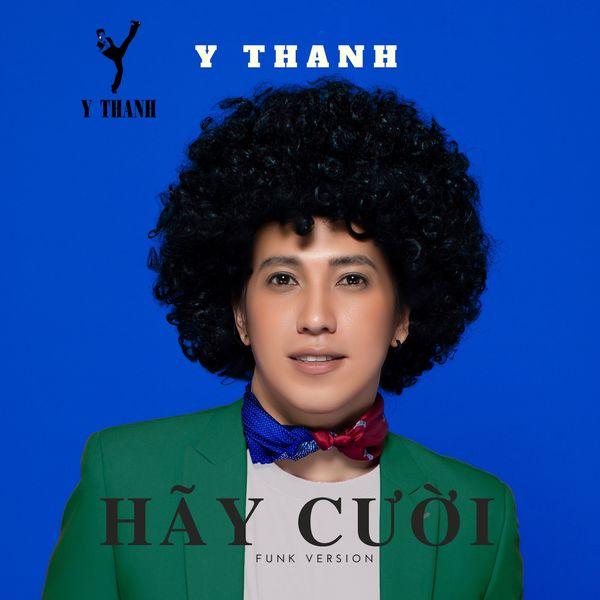 Y Thanh - Hãy Cười (Phiên bản funk)