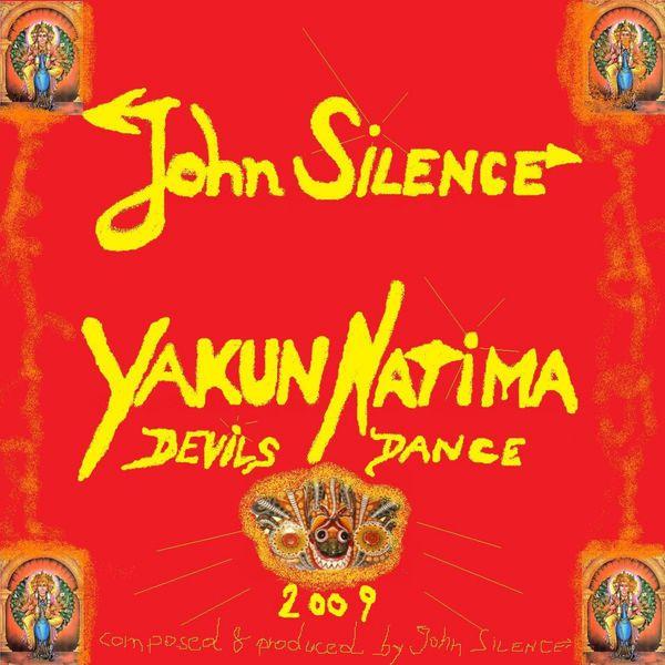 John Silence - Yakun Natima