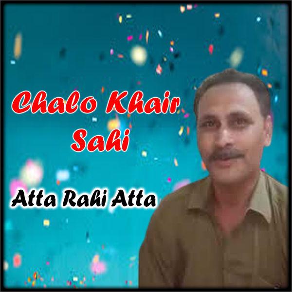 Atta Rahi Atta - Chalo Khair Sahi