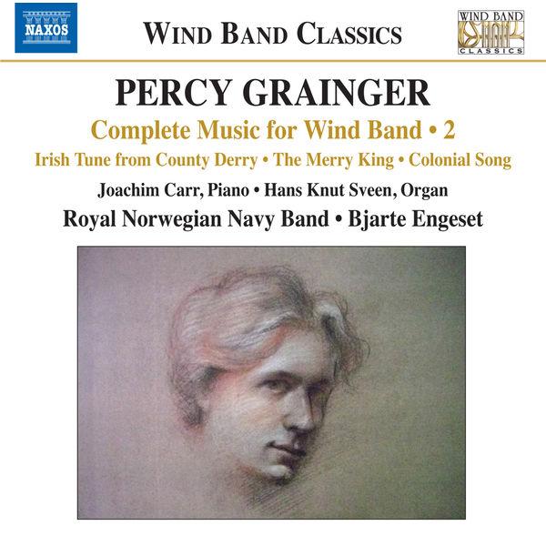 Royal Norwegian Navy Band - Grainger: Complete Music for Wind Band, Vol. 2