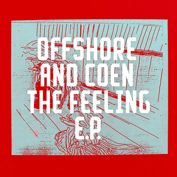 Offshore and Coen - The Feeling EP