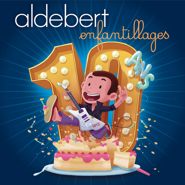 Aldebert - 10 ans d'Enfantillages !