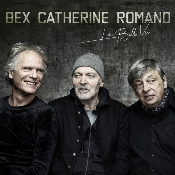 Aldo Romano, Emmanuel Bex, Philip Catherine - La Belle vie