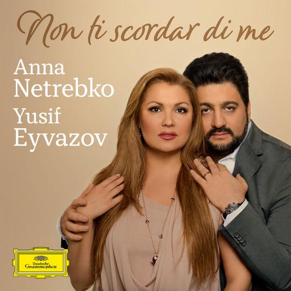 Anna Netrebko - Curtis: Non ti scordar di me (Arr. for Soprano, Tenor and Orchestra by Giancarlo Chiaramello)