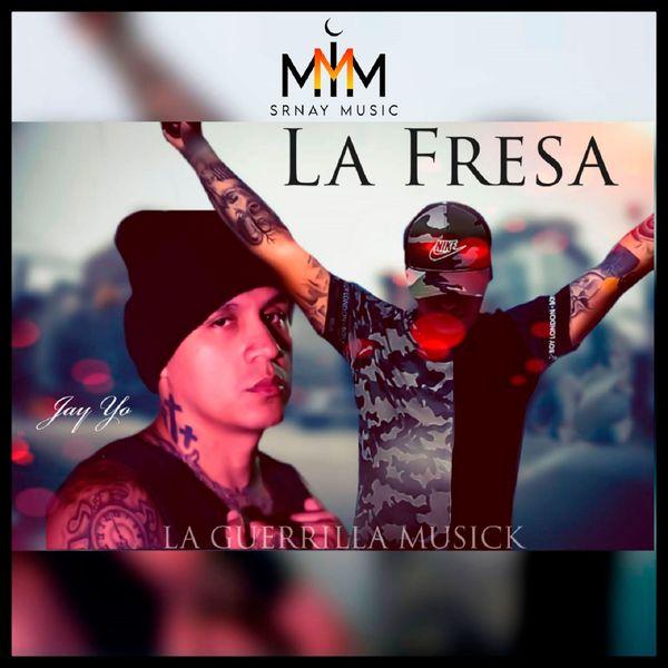 La Guerrilla Musick - La Fresa