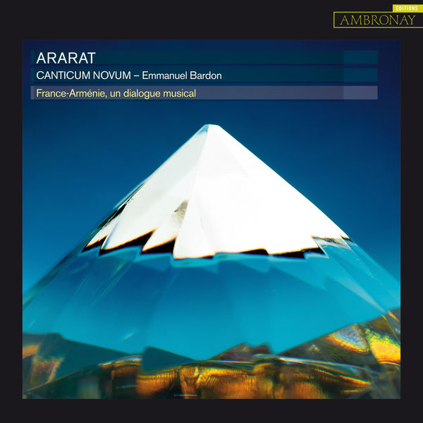 Canticum Novum - Ararat (France-Arménie, un dialogue musical)