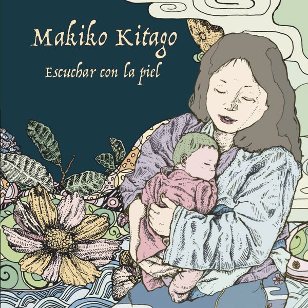 Makiko Kitago - Escuchar Con la Piel